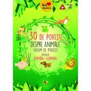 30 de povesti despre Animale. Volum de povesti bilingv roman-german
