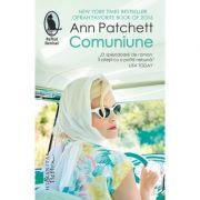 Comuniune - Ann Patchett