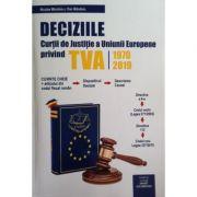 Deciziile Curtii Europene de Justitie privind TVA (1970-2019)