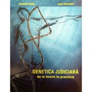 Genetica Judiciara, de la teorie la practica - Vladimir Belis