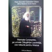 Parintele Constantin pe urmele Calugaritei Laurentia cea nebuna pentru Hristos
