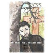 In gradina Ghetsimani