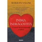 Inima indragostita - O istorie neconventionala a iubirii