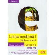 Limba engleza, limba moderna 1. Clasa a V-a. Ghidul profesorului (Teacher's Book - Make it! 1)