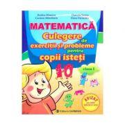Matematica. Culegere de exercitii si probleme pentru copii isteti - Clasa 1 (Rodica Dinescu)