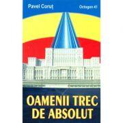 Oamenii trec de absolut - Pavel Corut