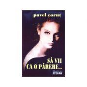 Sa vii ca o parere - Pavel Corut