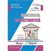 Concursul de matematica Florica T. Campan clasele V - VIII - Editia a XIX-a