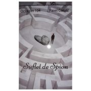 Suflet de spion - Octogon 104 (Pavel Corut)