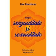 Despre senzualitate şi sexualitate - Lise Bourbeau