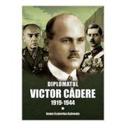 Diplomatul Victor Cadere, 1919-1944