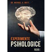 Experimente psihologice - Michael A. Britt