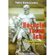 Heracle, Tezeu, Icar - Legendarii eroi ai Olimpului
