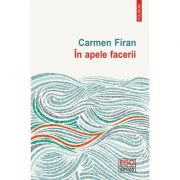 In apele facerii - Carmen Firan