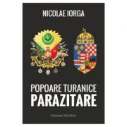 Popoare Turanice Parazitare - Nicolae Iorga