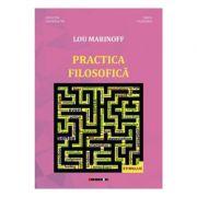 Practica filosofica - Lou Marinoff