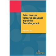 Rolul taxei pe valoarea adaugata in politica fiscal-bugetara