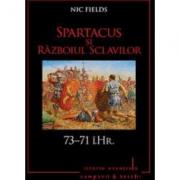 Spartacus si Razboiul Sclavilor - 73-71 i. Hr.