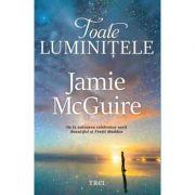 Toate luminițele - Jamie McGuire