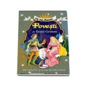 Cele mai frumoase... Povesti de Fratii Grimm. Colectia bibliografie scolara recomandata
