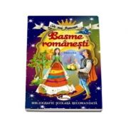 Cele mai frumoase... Basme romanesti, editia a II-a. Colectia bibliografie scolara recomandata