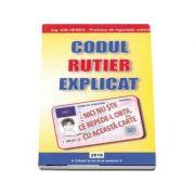 Codul rutier explicat 2019. Scurtat si explicat de Ion Herea (Profesor de legislatie rutiera) - Ion Herea