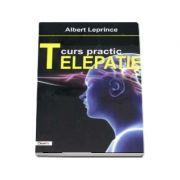 Curs practic de telepatie - Albert Leprince