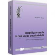 Exceptiile procesuale in noul Cod de procedura civila. Editia a IV-a, revizuita si adaugita