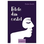 Fetele din castel - Dodie Smith