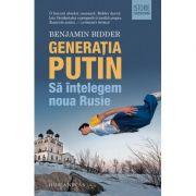 Generatia Putin - Sa intelegem noua Rusie