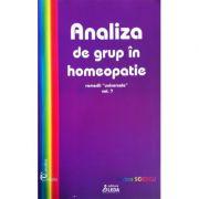 Analiza de grup in homeopatie, volumul 7 - Remedii universale - Sorina Soescu
