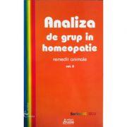 Analiza de grup in homeopatie, volumul 2 - Remedii animale - Sorina Soescu