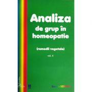 Analiza de grup in homeopatie, volumul 4 - Remedii vegetale - Sorina Soescu