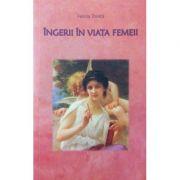 Ingerii in viata femeii - Felicia Tonita