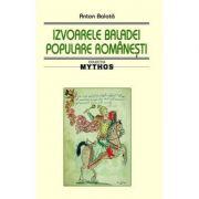 Izvoarele baladei populare romanesti - Anton Balota