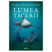 Lumea tacerii - Jacques-Yves Cousteau