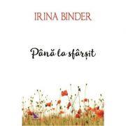Pana la sfarsit - Irina Binder