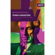 Teoria cunoasterii, scrieri esentiale, volumul 2 - Bertrand Russell