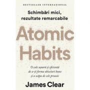 Atomic habits - Schimbari mici, rezultate remarcabile