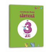 Carticica de 3 ani - Constanta Buzea