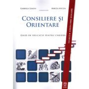 Consiliere si orientare. Ghid de educatie pentru cariera - Mircea Miclea