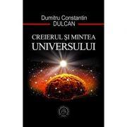Creierul si Mintea Universului - Dumitru Constantin-Dulcan