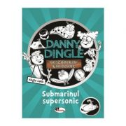 Danny Dingle. Submarinul supersonic