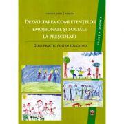 Dezvoltarea competentelor emotionale si sociale la prescolari. Ghid practic pentru educatori - Catrinel A. Stefan