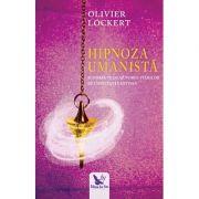 Hipnoza umanista - Schimba-te cu ajutorul starilor de constienta extinsa