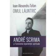 Omul launtric - Ioan Alexandru Tofan