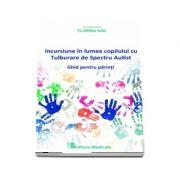 Incursiune in lumea copilului cu Tulburare de Spectru Autist
