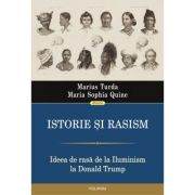 Istorie și rasism. Ideea de rasă de la Iluminism la Donald Trump