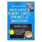 Matematica pentru copii, parinti si invatatori, clasa 3 - Caietul II