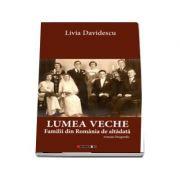 Lumea veche - Familii din Romania de altadata